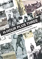 H-Hour Plus Three: The Saga of the U.S. Army Amphibious Engineers in the Pacific During World War II