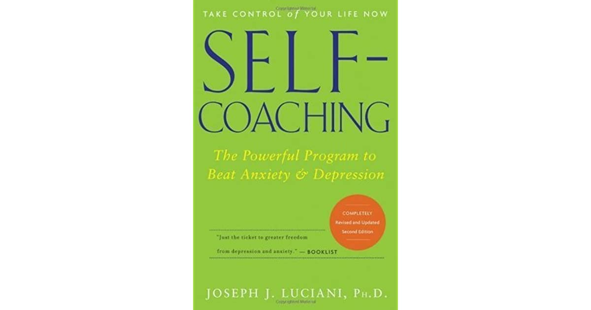 Self-Coaching: The Powerful Program to Beat Anxiety and ...