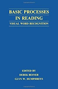 Basic Processes in Reading: Visual Word Recognition