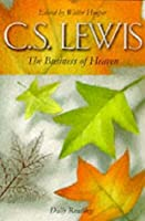 The Business of Heaven: Daily Readings from C.S.Lewis