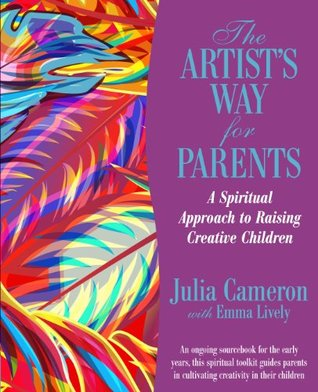 BRAND NEW BOOK The Artist/'s Way for Parents Raising Creative Children