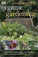 The Organic Gardening Book. Geoff Hamilton