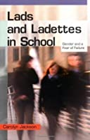 Lads And Ladettes In School: Gender and a Fear of Failure