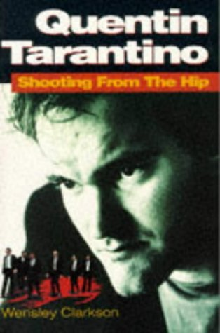 Quentin Tarantino: Shooting From The Hip