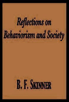 Reflections on Behaviorism and Society