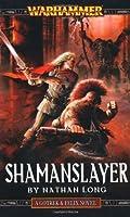 Shaman Slayer
