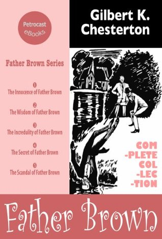 The Complete Collection of Father Brown Stories