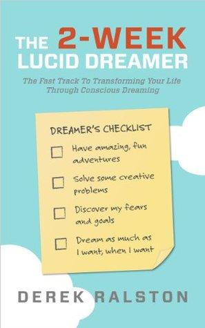The 2-Week Lucid Dreamer by Derek Ralston