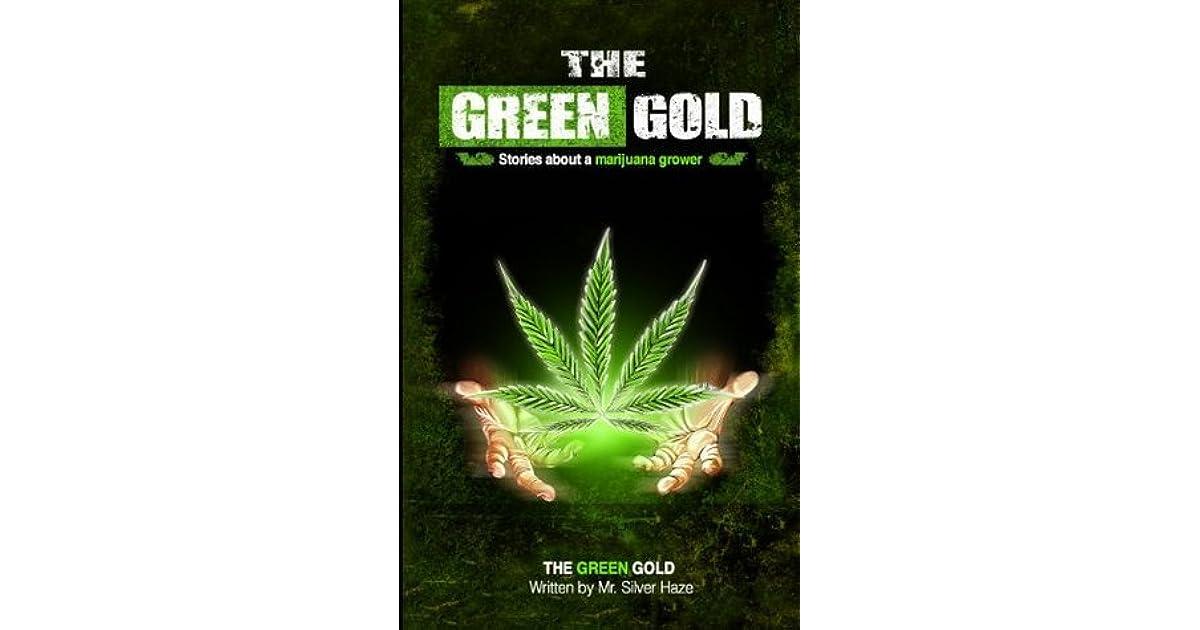 The Green Gold: stories about a marijuana grower