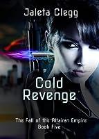Cold Revenge (The Fall of the Altairan Empire)