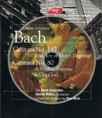 Johann Sebastian Bach: Play by Play/Cantata, No 147 Jesu, Joy of Man's Desiring : Cantata, No 80, a Mighty Fortress Is Our God