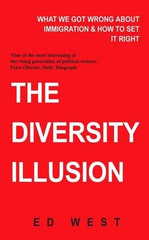 The Diversity Delusion: How Immigration Broke Britain & How to Solve It
