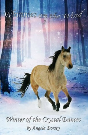 Winter of the Crystal Dances (Whinnies on the Wind, Book 1)