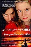 A Genius in the Family: An Intimate Memoir of Jacqueline du Pre: An Intimate Memoir of Jacqueline Du Pre