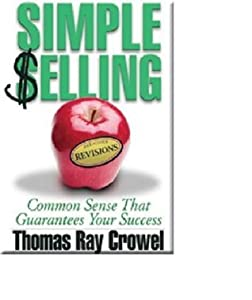 Simple Selling: Common Sense That Guarantees Your Success