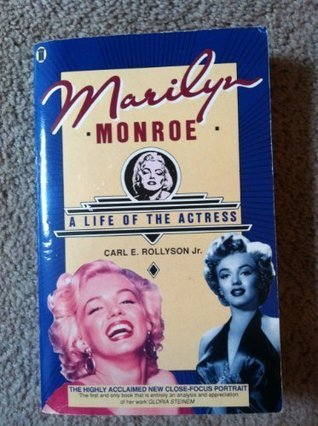 Carl E Rollyson Marilyn Monroe A Life of the A