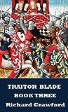 Traitor Blade - Book Three
