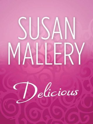 Delicious (Mills & Boon M&B) by Susan   Mallery