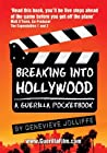 Breaking Into Hollywood: A Guerilla Pocketbook