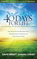 40 Days for Life: Discover What God Has Done . . . Imagine What He Can Do