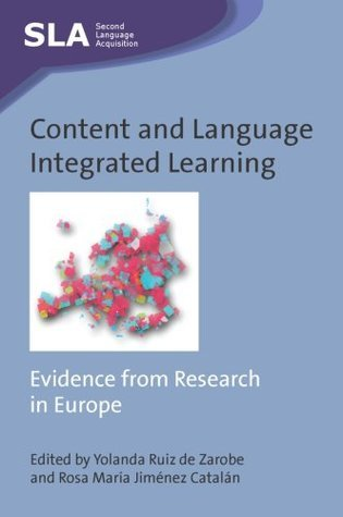 Content and Language Integrated Learning  Evidence from Research in Europe (Second Language Acquisition)