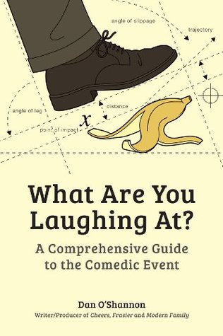 What Are You Laughing At? by Dan O'Shannon
