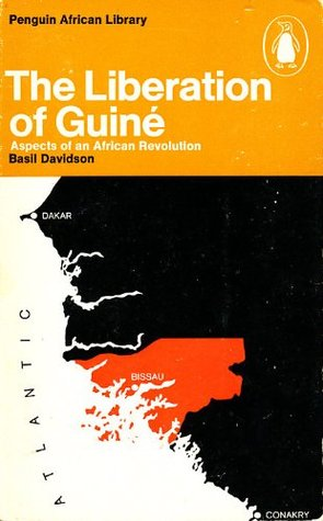 The Liberation Of Guiné: Aspects Of An African Revolution