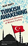 Turkish Awakening: A Personal Discovery of Modern Turkey