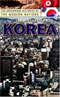 The History of Korea (The Greenwood Histories of the Modern Nations)