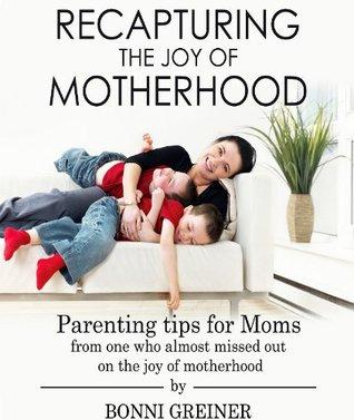 Recapturing The Joy Of Motherhood