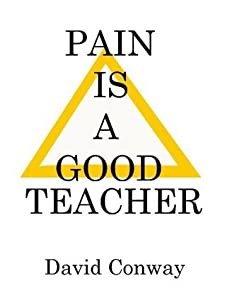 Pain is a Good Teacher (Ways to Be Alive Book 2)