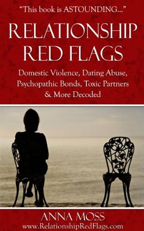 Relationship Red Flags: Domestic Violence, Dating Abuse, Psychopathic Bonds, Toxic Partners & More Decoded