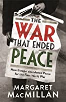 The War That Ended Peace: The Road To 1914 by Margaret