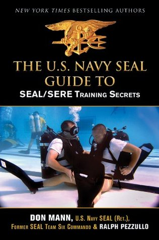 U.S. Navy SEAL Guide to SEAL/SERE Training Secrets