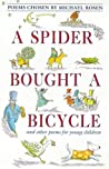 A Spider Bought A Bicycle And Other Poems For Young Children