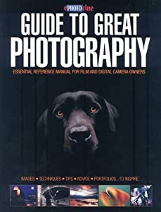 """ Ephot Ozine "" Guide To Great Photography: Essential Reference Manual For Film And Digital Camera Owners"