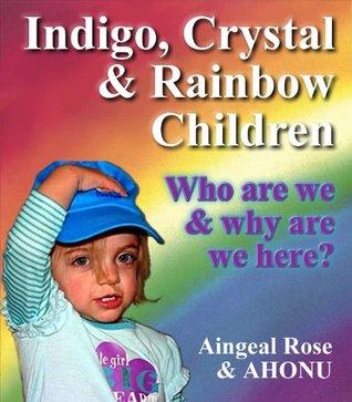 About INDIGO Children, The CRYSTAL Child & RAINBOW CHILD