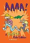 AAAA!: A FoxTrot Kids Edition
