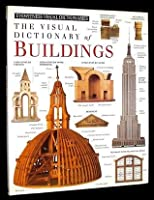 The Visual Dictionary Of Buildings
