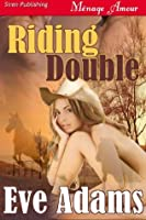 Riding Double (Riding Series 1)