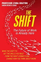 The Shift: The Future of Work is Already Here