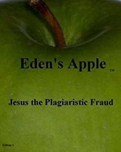 Jesus the Plagiaristic Fraud