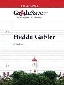 GradeSaver(tm) ClassicNotes Hedda Gabler