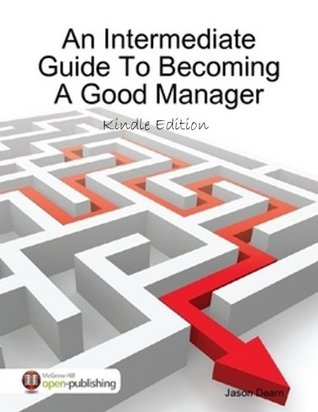 An intermediate guide to becoming a good manager