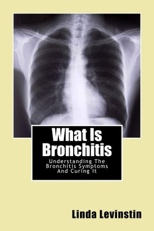 What Is Bronchitis - Understanding The Bronchitis Symptoms And Curing It