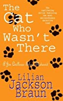 The Cat Who Wasn't There (The Cat Who… Mysteries, Book 14): A cosy feline whodunit for cat lovers everywhere (The Cat Who...)