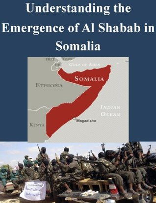 Understanding the Emergence of Al Shabab in Somalia