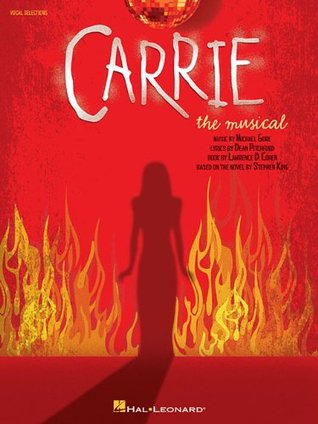 Carrie: The Musical: Vocal Selections Michael Gore