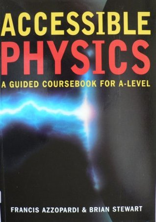 Accessible Physics for A-level: A Guided Coursebook by Francis Azzopardi