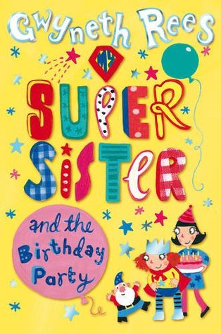My Super Sister and the Birthday Party